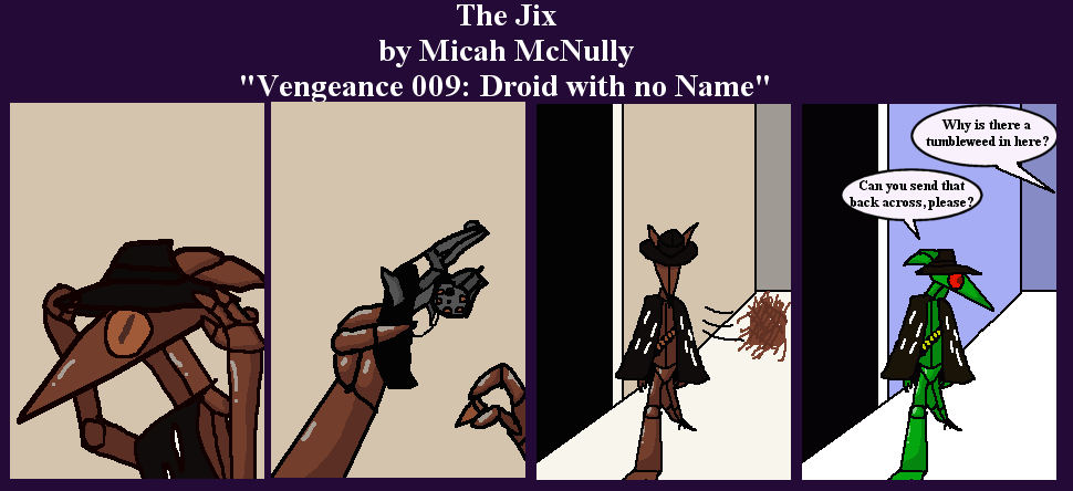 132. Vegeance 009: Droid with No Name